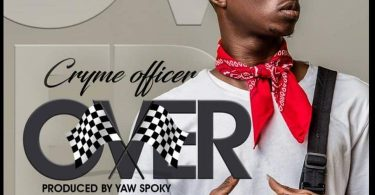 Cryme Officer – Over (Prod. by Yaw Spoky)